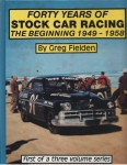 Forty Years of Stock Car Racing: Volume I, The Beginning 1949–1958
