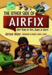 The Other Side of Airfix: 60 Years of Airfix Toys