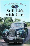 Still Life with Cars, An Automotive Memoir