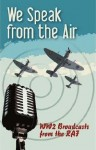 We Speak from the Air, WW2 Broadcasts from the RAF
