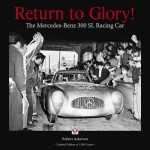 Return to Glory!  The Mercedes-Benz 300 SL Racing Car