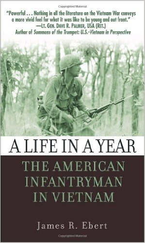 A Life in a Year: The American Infantryman in Vietnam, 1965–1972